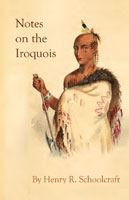 Notes on the Iroquois; or Contributions to American History, Antiquities, and General Ethnology