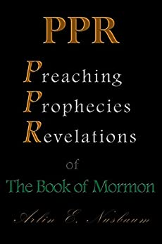 Preaching, Prophecies, & Revelations of The Book of Mormon