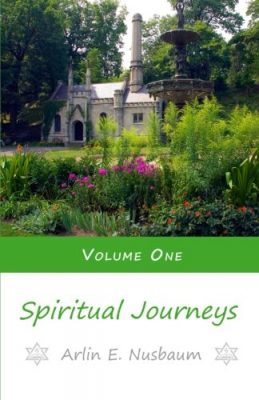Spiritual Journeys - Vol. I by Arlin Ewald Nusbaum